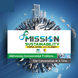 Mission Sustainability: Population VS Planet – The talk of this century